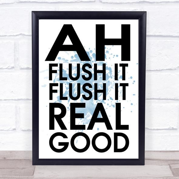 Blue Funny Flush It Bathroom Toilet Quote Wall Art Print