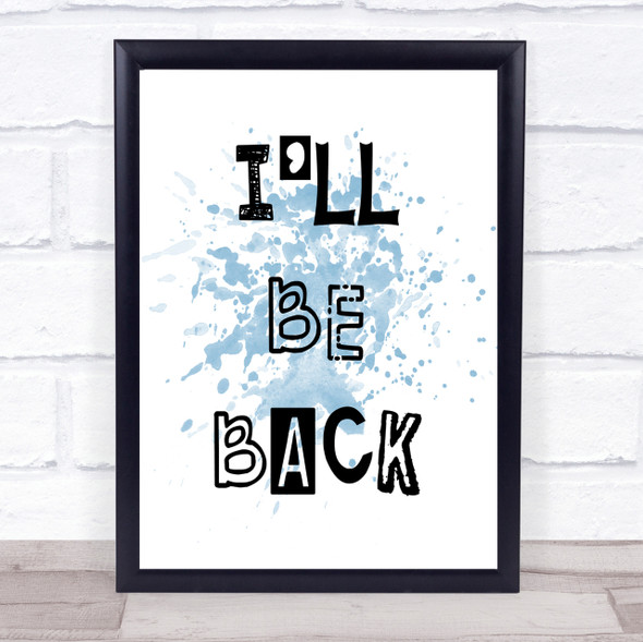 Blue I'll Be Back The Terminator Quote Wall Art Print