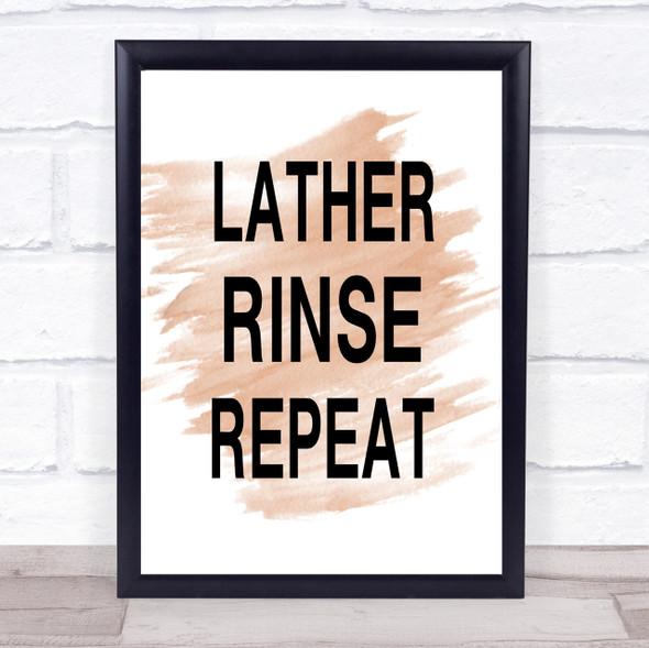 Watercolour Lather Rinse Repeat Bathroom Quote Print