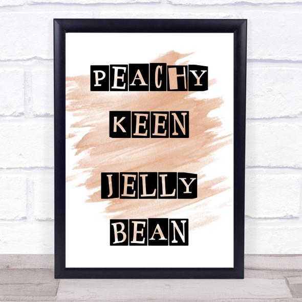 Watercolour Peachy Keen Jellybean Grease Rizzo Quote Print