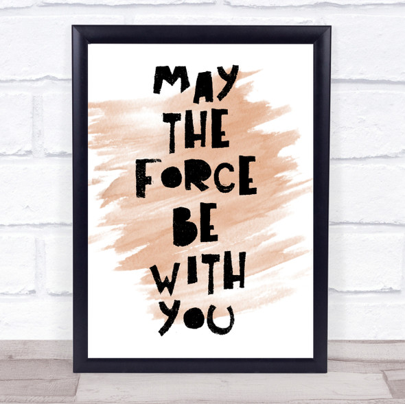 Watercolour Black May The Force Be With You Quote Print