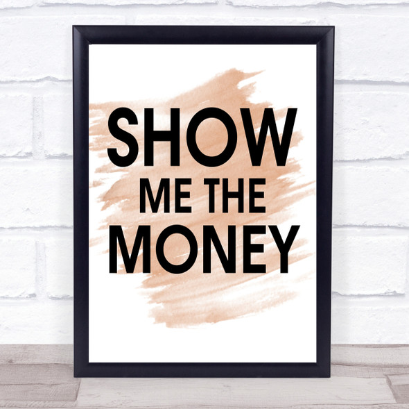 Watercolour Show Me The Money Movie Quote Print