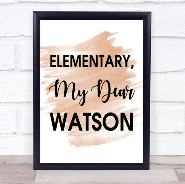 Watercolour Elementary, My Dear Watson Sherlock Holmes Quote Print