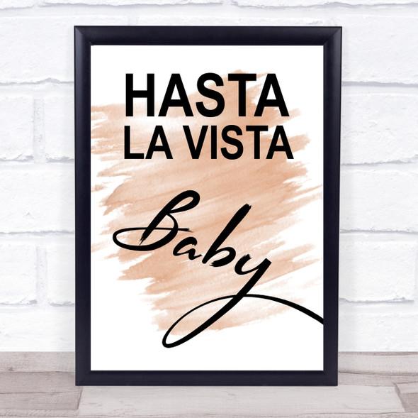 Watercolour Hasta La Vista Baby Terminator 2 Quote Print