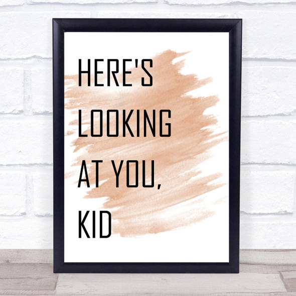 Watercolour Here's Looking At You Kid Casablanca Movie Quote Print