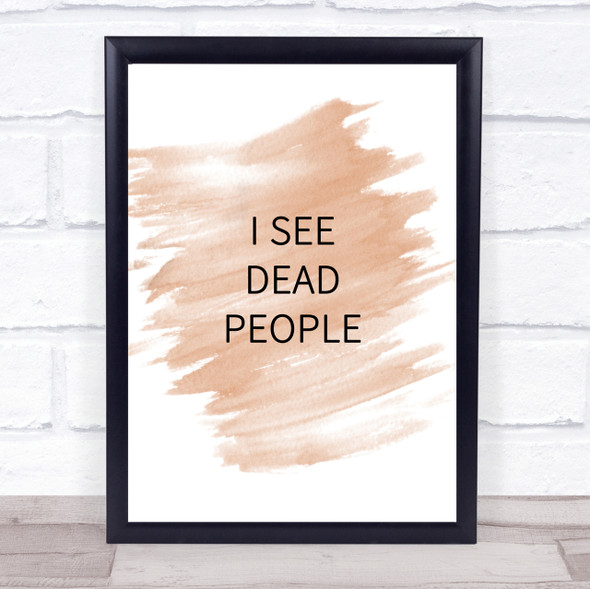 Watercolour I See Dead People The Sixth Sense Quote Print