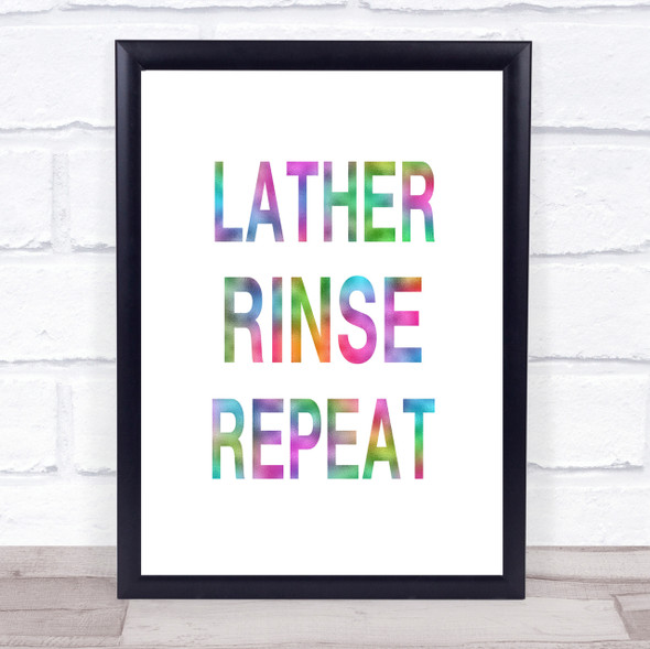 Rainbow Lather Rinse Repeat Bathroom Quote Wall Art Print