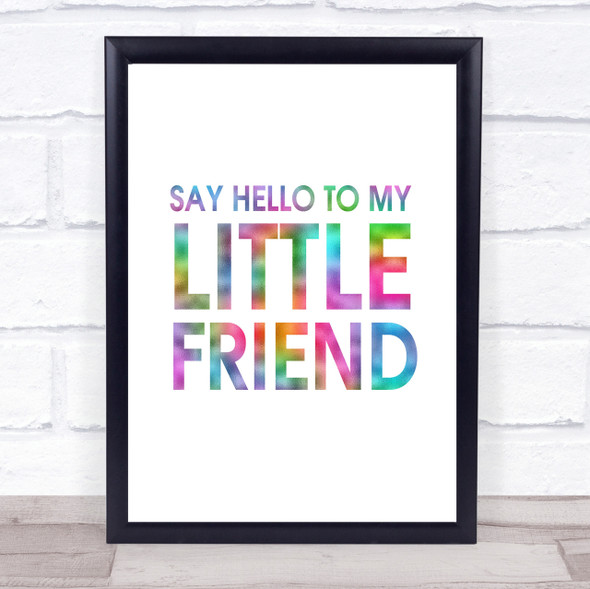 Rainbow Say Hello To My Little Friend Scarface Quote Wall Art Print