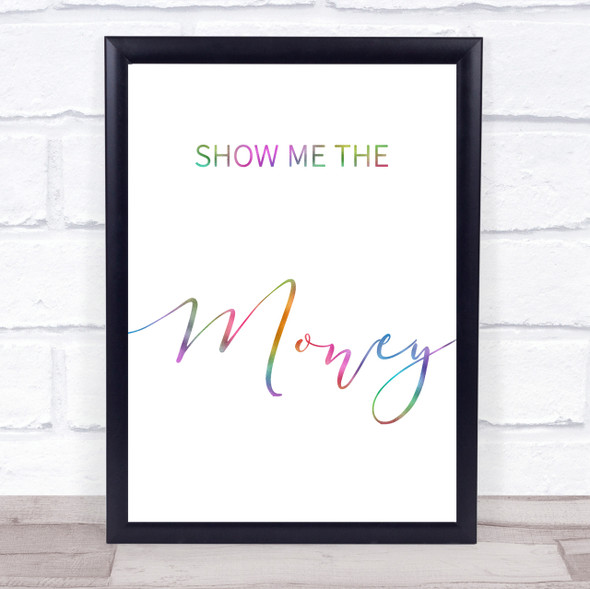 Rainbow Show Me The Money Jerry Maguire Movie Quote Wall Art Print