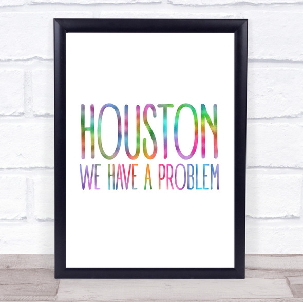 Rainbow Houston, We Have A Problem Apollo 13 Quote Wall Art Print