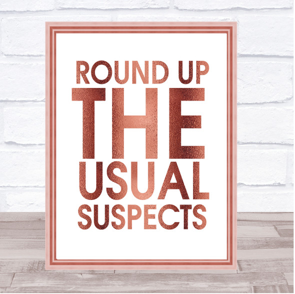 Rose Gold Round Up The Usual Suspects Casablanca Quote Wall Art Print