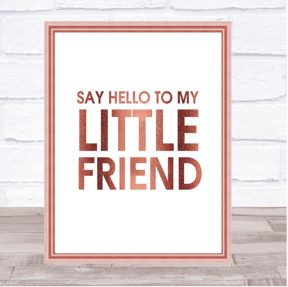 Rose Gold Say Hello To My Little Friend Scarface Quote Wall Art Print