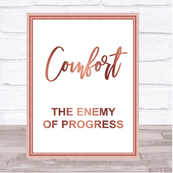 Rose Gold The Greatest Showman Comfort Enemy Of Progress Quote Wall Art Print