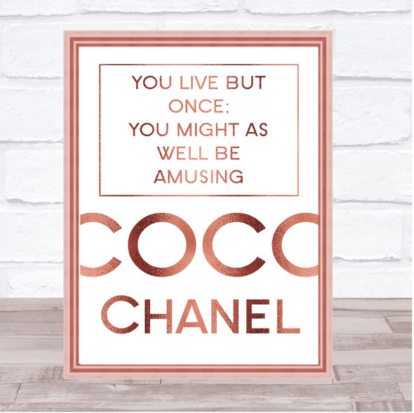 Rose Gold Coco Chanel Live But Once Quote Wall Art Print