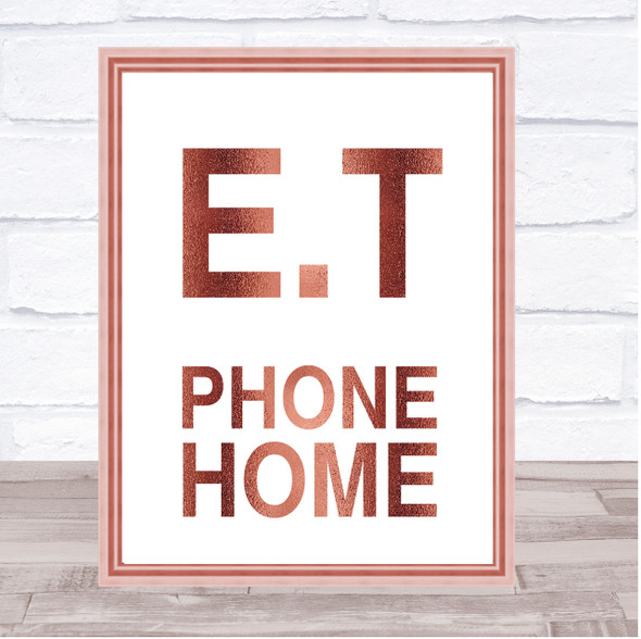 Rose Gold E.T Phone Home Movie Quote Wall Art Print