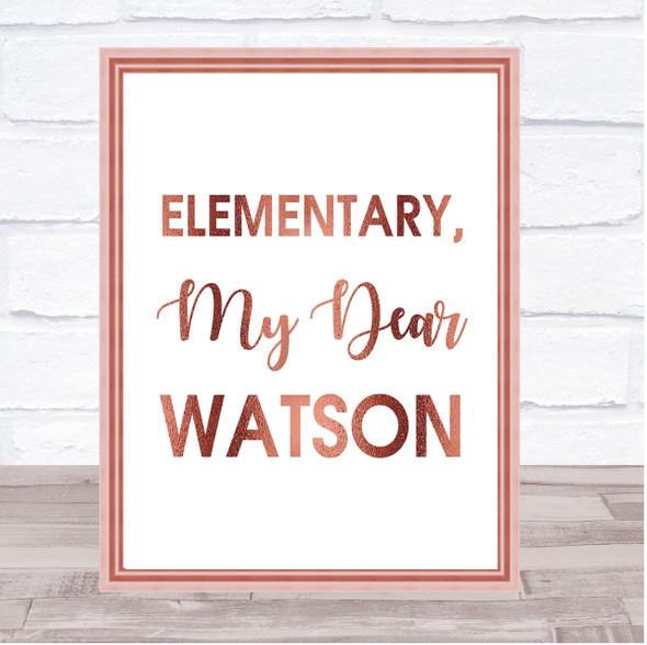 Rose Gold Elementary, My Dear Watson Sherlock Holmes Quote Wall Art Print