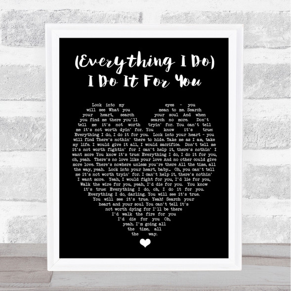 Everything I Do I Do It For You Bryan Adams Black Heart Quote Song Lyric Print