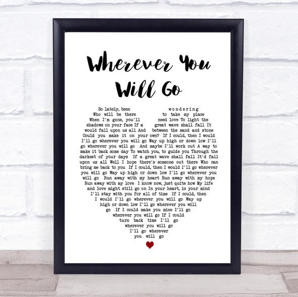 Wherever You Will Go Charlene Soraia Heart Song Lyric Quote Print