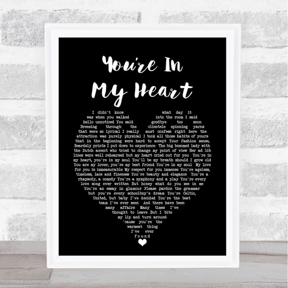 You're In My Heart Rod Stewart Black Heart Song Lyric Quote Print