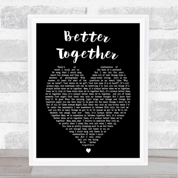 Better Together Jack Johnson Black Heart Song Lyric Quote Print