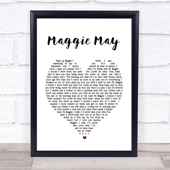 Maggie May Rod Stewart Heart Song Lyric Quote Print
