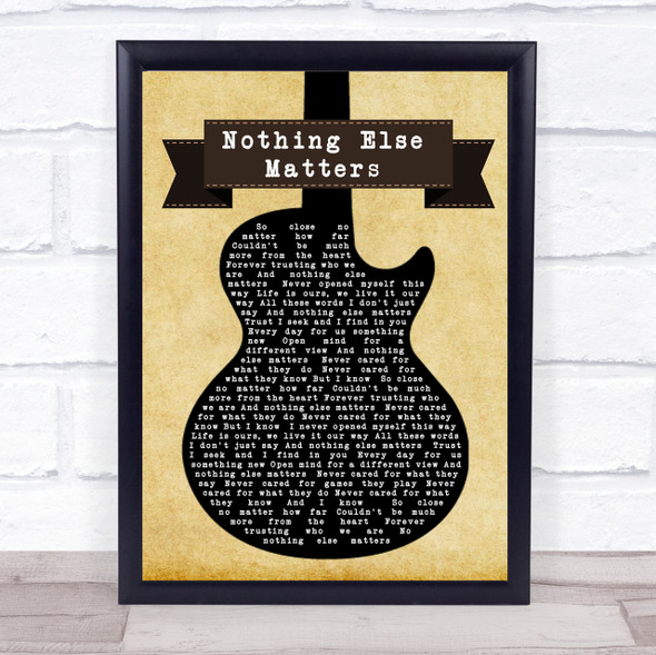 Metallica Nothing Else Matters Black Guitar Song Lyric Quote Print