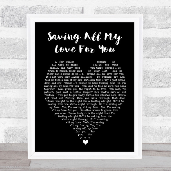 Whitney Houston Saving All My Love For You Black Heart Song Lyric Quote Print