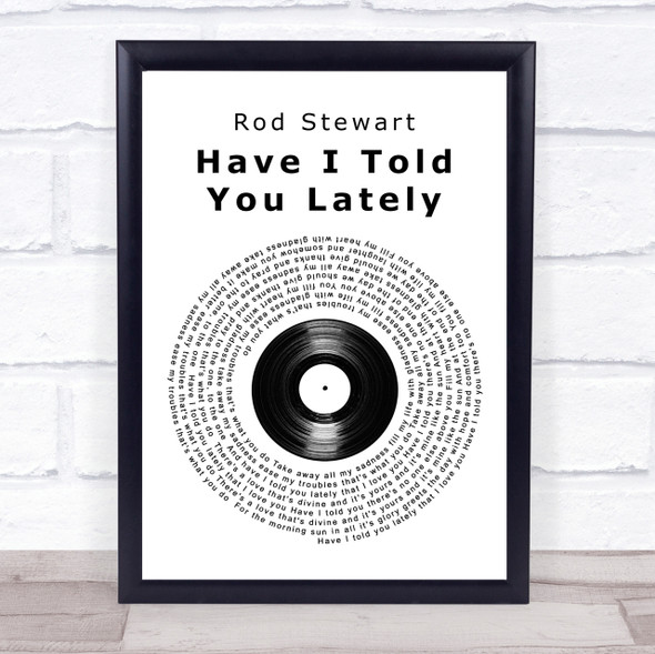 Rod Stewart Have I Told You Lately Vinyl Record Song Lyric Quote Print