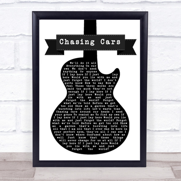 Snow Patrol Chasing Cars Black & White Guitar Song Lyric Quote Print