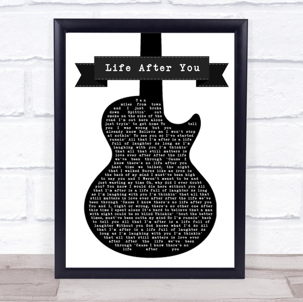 Life After You Black & White Guitar Song Lyric Quote Print