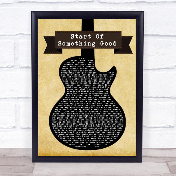 Start Of Something Good Black Guitar Song Lyric Quote Print