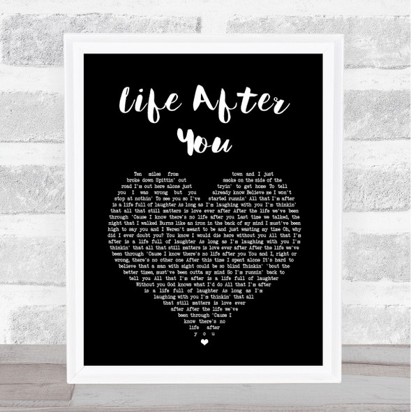 Life After You Black Heart Song Lyric Quote Print