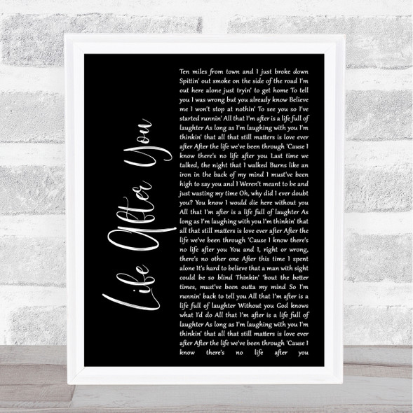 Life After You Black Script Song Lyric Quote Print