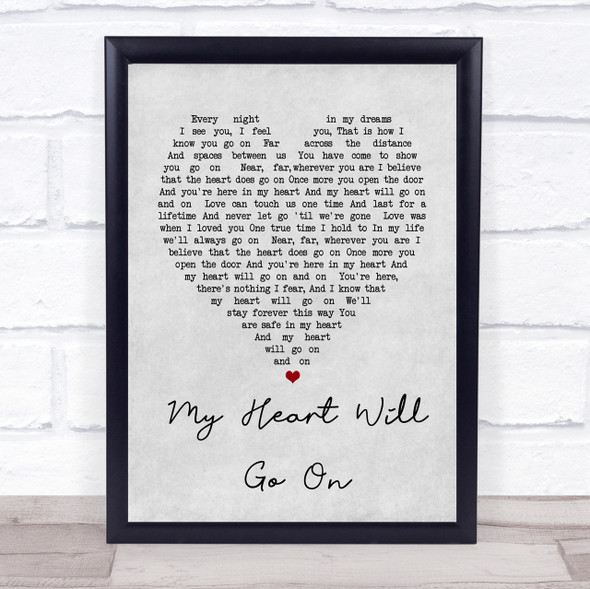 Celine Dion My Heart Will Go On Grey Heart Song Lyric Quote Print