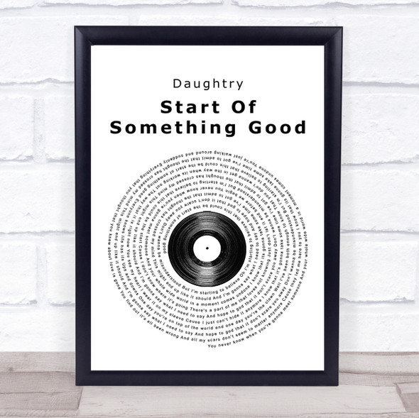 Start Of Something Good Vinyl Record Song Lyric Quote Print