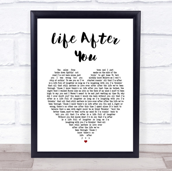 Life After You Heart Song Lyric Quote Print