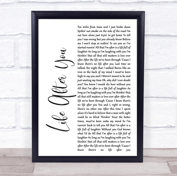 Life After You White Script Song Lyric Quote Print
