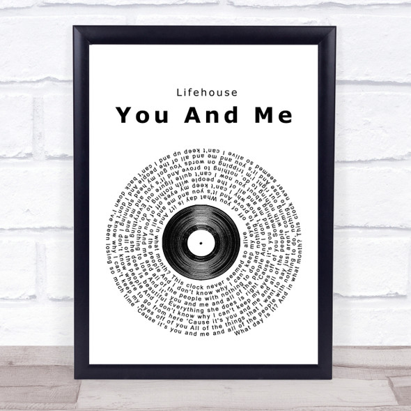 Lifehouse You And Me Vinyl Record Song Lyric Quote Print
