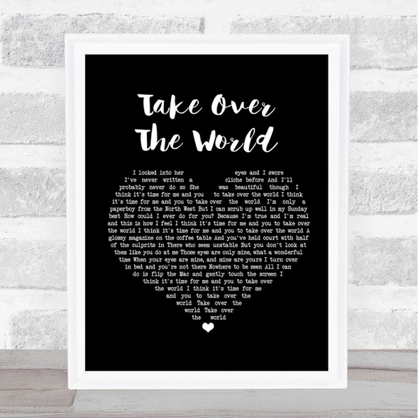 The Courteeners Take Over The World Black Heart Song Lyric Quote Print