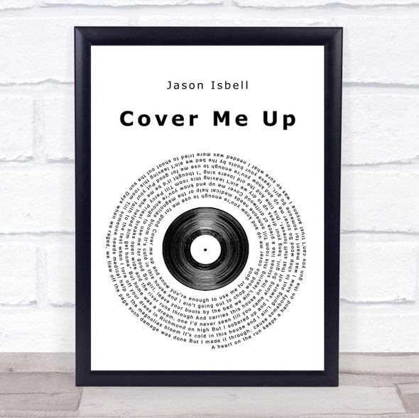 Jason Isbell Cover Me Up Vinyl Record Song Lyric Quote Print