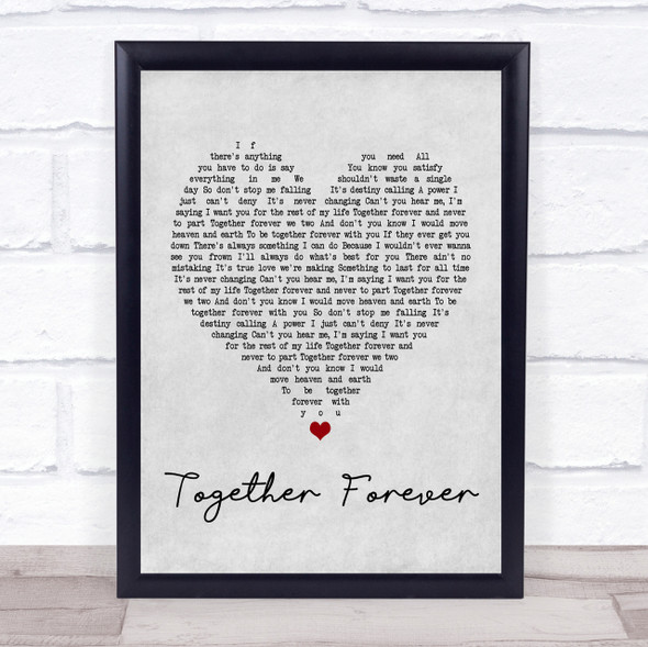 Rick Astley Together Forever Grey Heart Song Lyric Quote Print