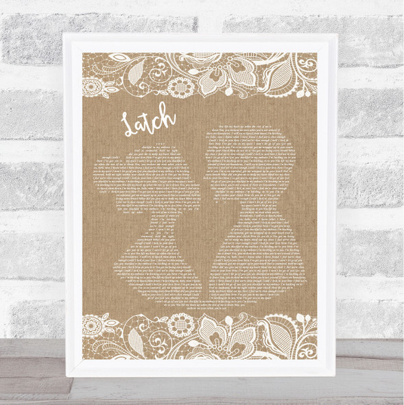 Sam Smith Latch Burlap & Lace Song Lyric Quote Print