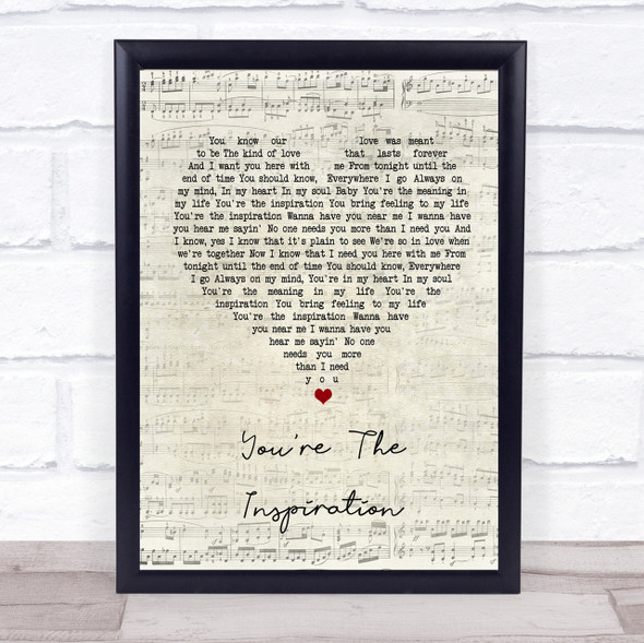 Chicago You're The Inspiration Script Heart Song Lyric Quote Print