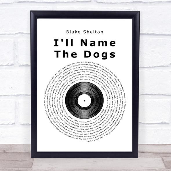 Blake Shelton I'll Name The Dogs Vinyl Record Song Lyric Quote Print