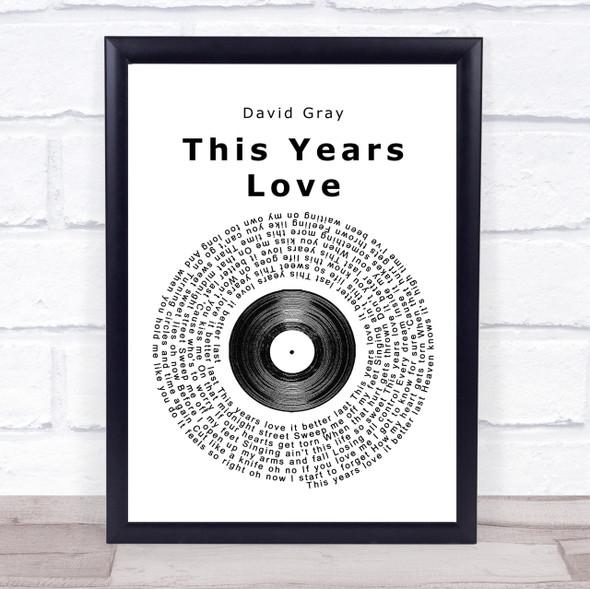 David Gray This Years Love Vinyl Record Song Lyric Quote Print