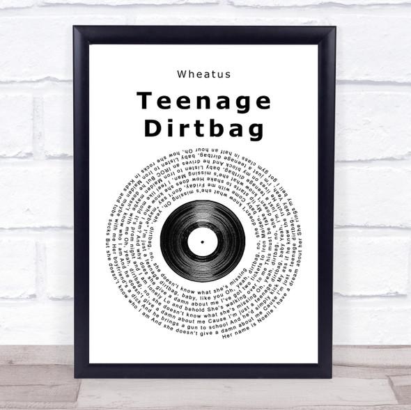 Wheatus Teenage Dirtbag Vinyl Record Song Lyric Quote Print