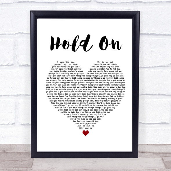 Wilson Phillips Hold On Heart Song Lyric Quote Print