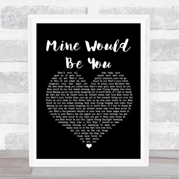 Blake Shelton Mine Would Be You Black Heart Song Lyric Print