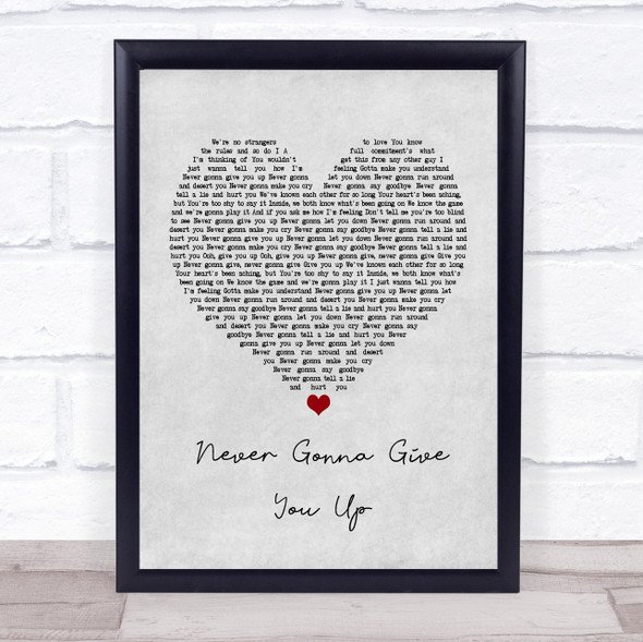 Rick Astley Never Gonna Give You Up Grey Heart Song Lyric Print