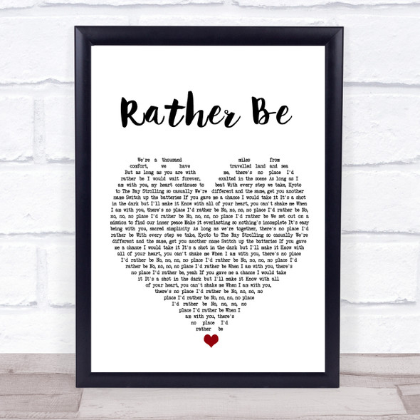 Clean Bandit ft Jess Glynne Rather Be White Heart Song Lyric Print